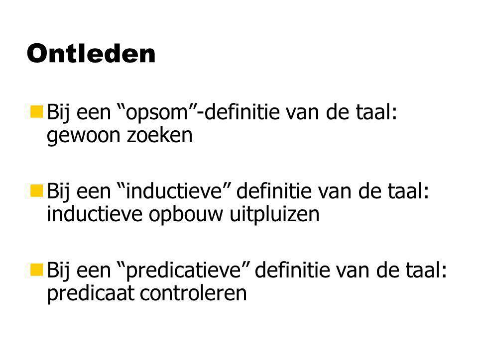 """Ontleden nBij een """"opsom""""-definitie van de taal: gewoon zoeken nBij een """"inductieve"""" definitie van de taal: inductieve opbouw uitpluizen nBij een """"pre"""