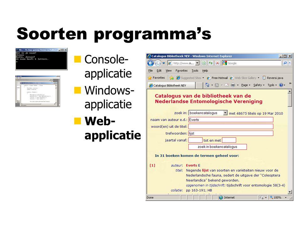Console-applicatie using System; class Hallo2 { static void Main ( ) { string naam; Console.WriteLine( Wat is je naam? ); naam = Console.ReadLine( ); Console.WriteLine( Hallo, + naam + ! ); Console.WriteLine( met + naam.Length + letters. ); } Property van een object
