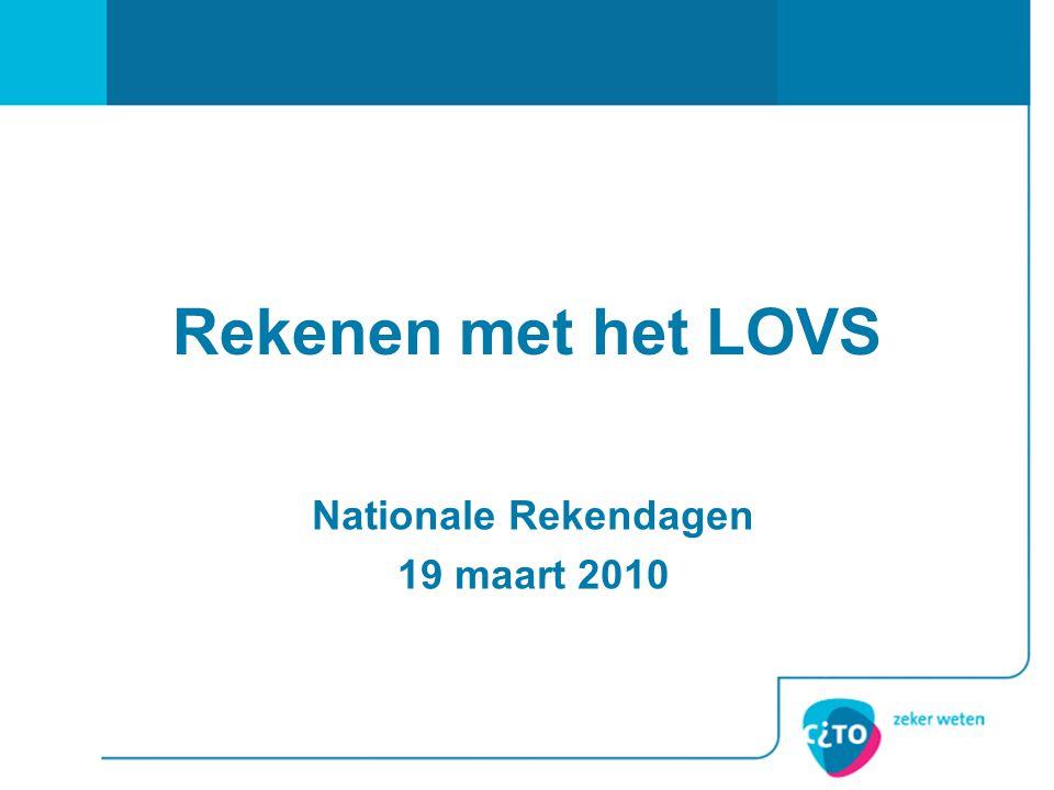 Rekenen met het LOVS Nationale Rekendagen 19 maart 2010