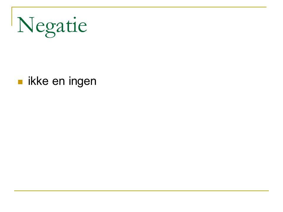 Negatie ikke en ingen