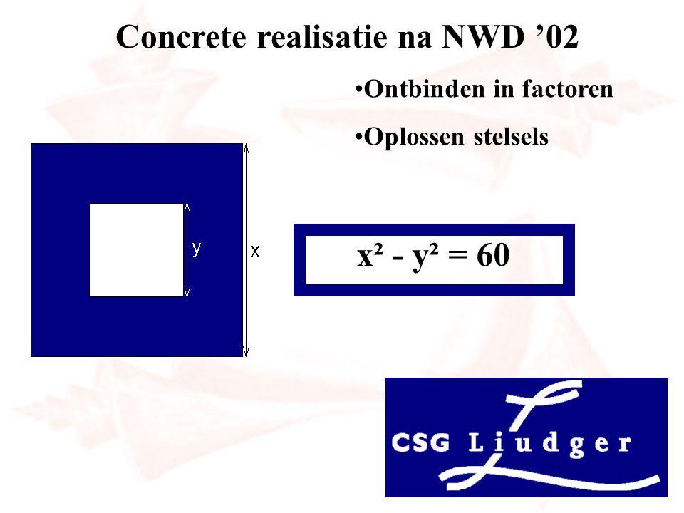 Concrete realisatie na NWD '02 Ontbinden in factoren Oplossen stelsels x² - y² = 60