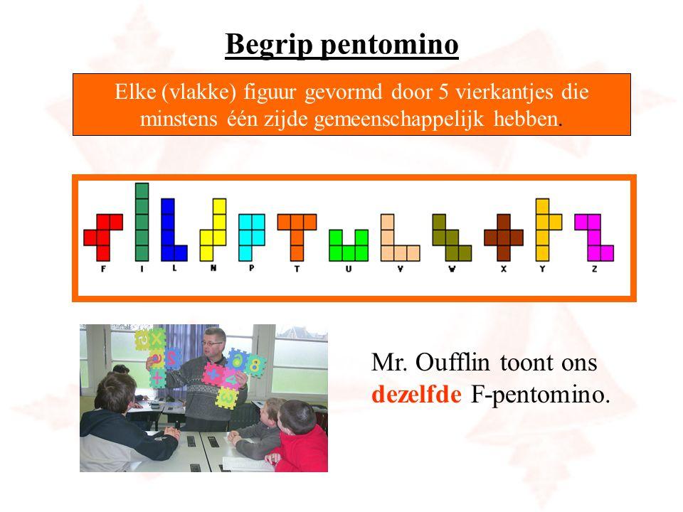 Elke (vlakke) figuur gevormd door 5 vierkantjes die minstens één zijde gemeenschappelijk hebben. Begrip pentomino Mr. Oufflin toont ons dezelfde F-pen