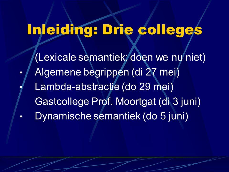 Inleiding: Dit college Uitgangspunten Predikatenlogica Vertaling Ordening Gegeneraliseerde kwantoren