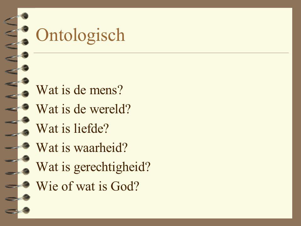 Ontologisch analyse van het 'wat' der dingen (vragen naar het wat, wezen, essentie der dingen)