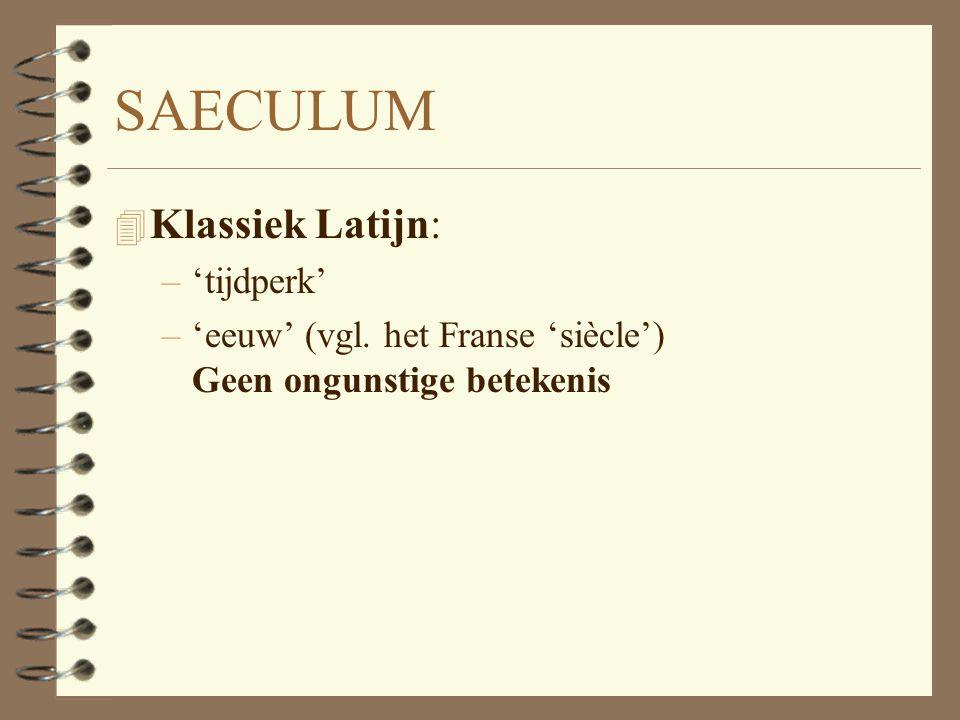 Het woord 'saeculum' 4 in het Klassiek Latijn 4 in de Vulgata (de Latijnse vertaling van de Bijbel)