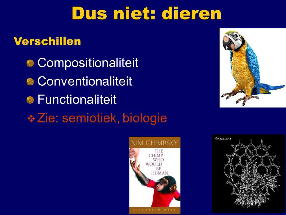 Dus niet: kunstmatige talen Esperanto 1e orde predikatenlogica Prolog, Java Zie: semiotiek, logica, informatica