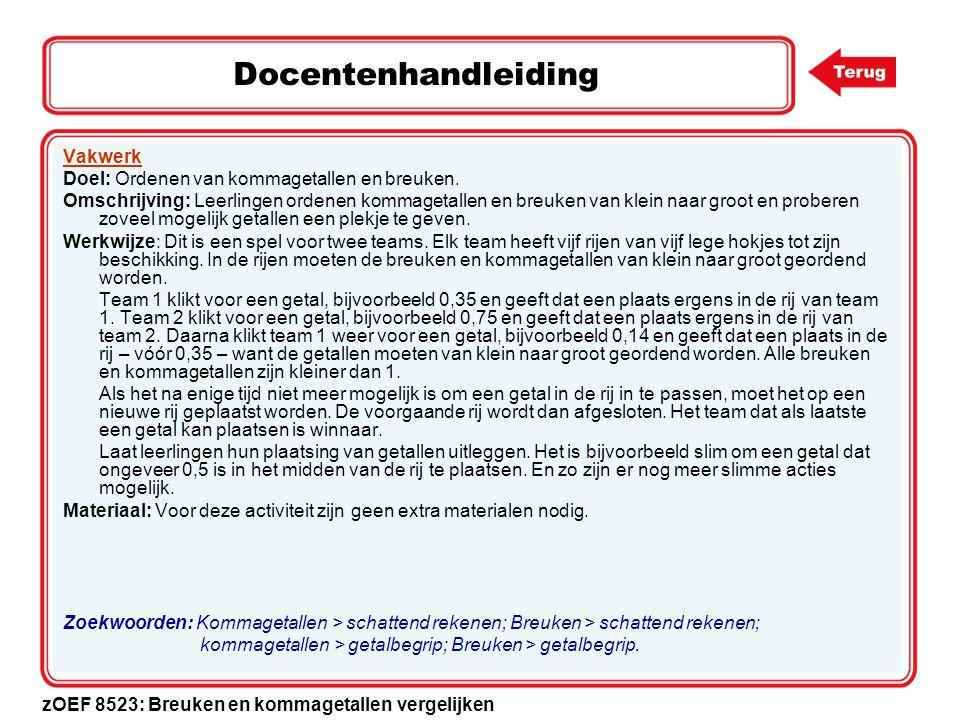 Docentenhandleiding Vakwerk Doel: Ordenen van kommagetallen en breuken.
