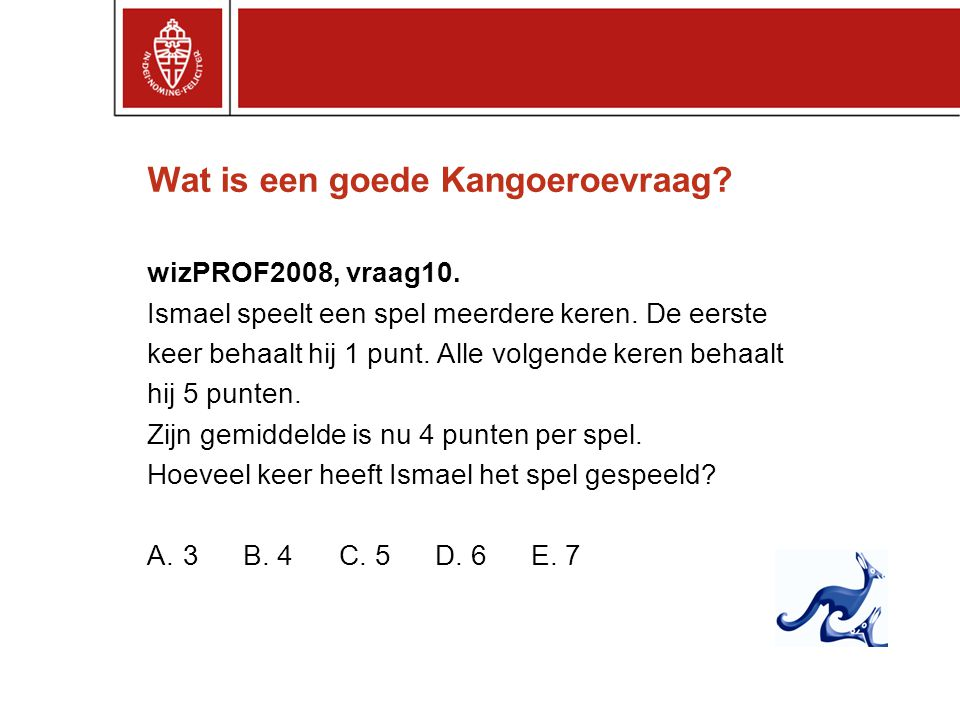 Wat is een goede Kangoeroevraag.wizPROF2008, vraag10.