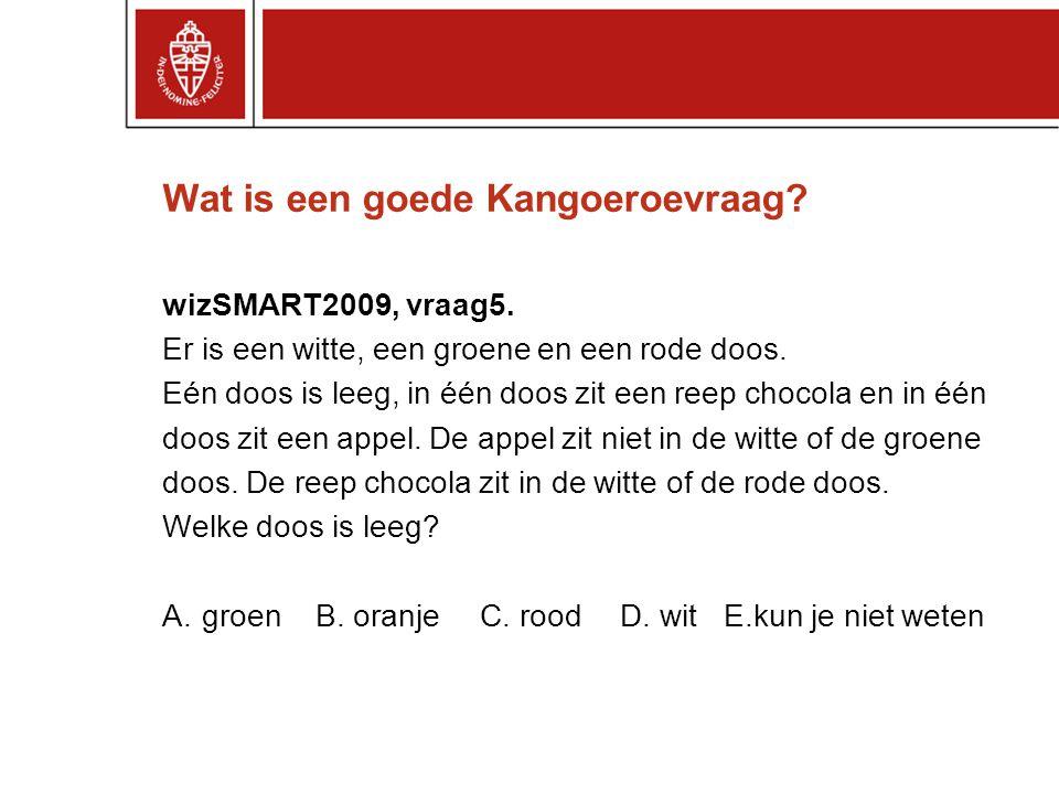 Wat is een goede Kangoeroevraag.wizSMART2009, vraag5.