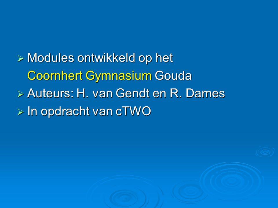  Modules ontwikkeld op het Coornhert Gymnasium Gouda  Auteurs: H.