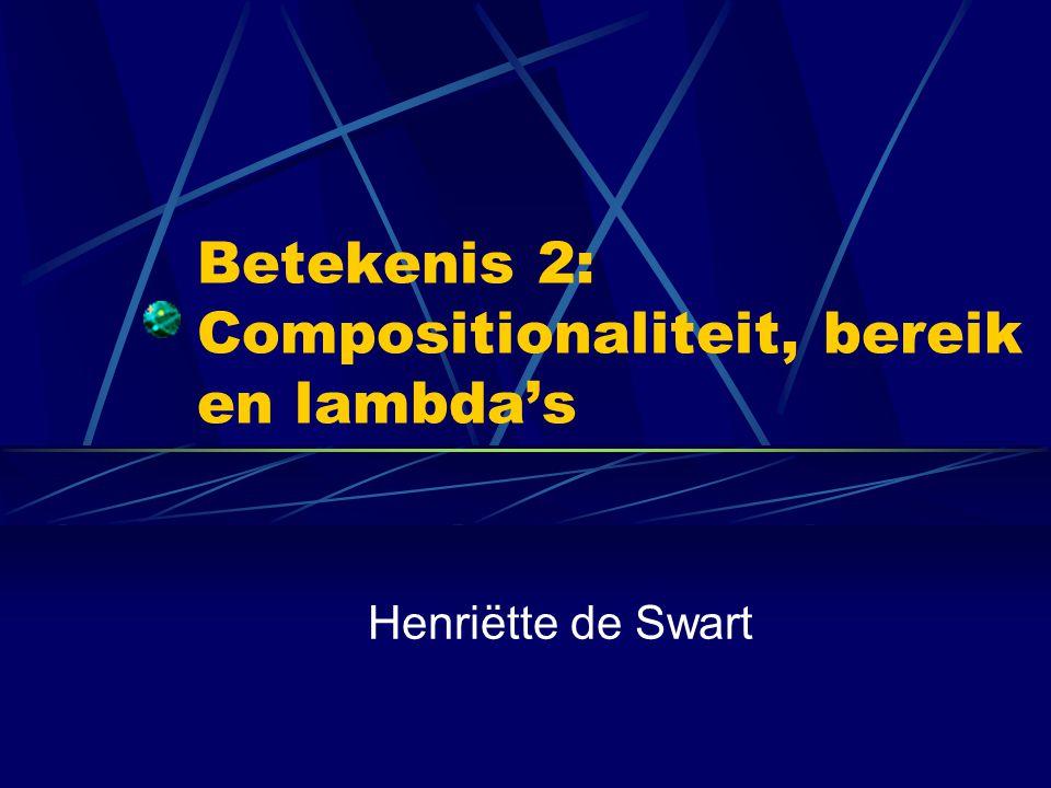 Constraint-based aanpak Generalisatie van onderspecificatie kwantoren naar bredere set gevallen, b.v.