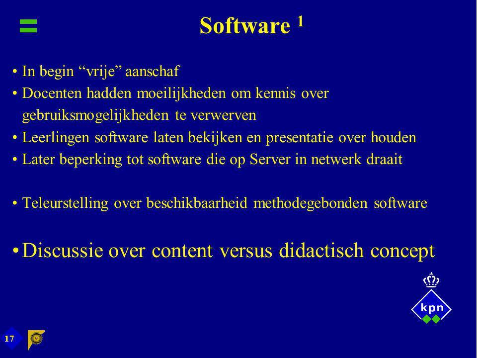 """17 Software 1 In begin """"vrije"""" aanschaf Docenten hadden moeilijkheden om kennis over gebruiksmogelijkheden te verwerven Leerlingen software laten beki"""