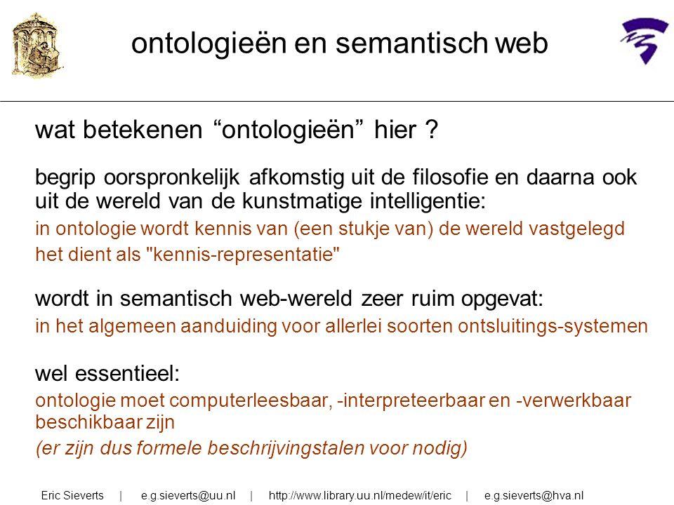 """ontologieën en semantisch web wat betekenen """"ontologieën"""" hier ? begrip oorspronkelijk afkomstig uit de filosofie en daarna ook uit de wereld van de k"""