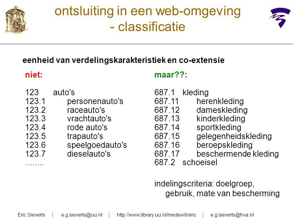 ontsluiting in een web-omgeving - classificatie eenheid van verdelingskarakteristiek en co-extensie Eric Sieverts | e.g.sieverts@uu.nl | http://www.li