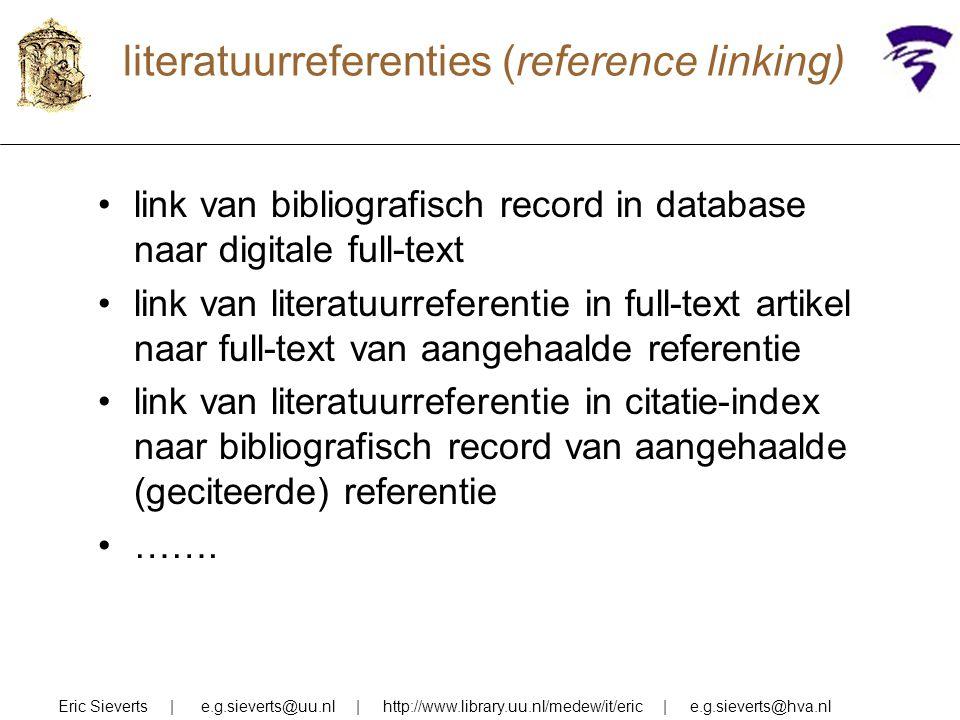 literatuurreferenties (reference linking) link van bibliografisch record in database naar digitale full-text link van literatuurreferentie in full-tex