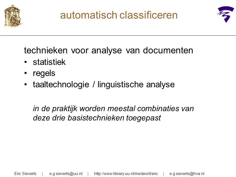 automatisch classificeren technieken voor analyse van documenten statistiek regels taaltechnologie / linguistische analyse in de praktijk worden meest