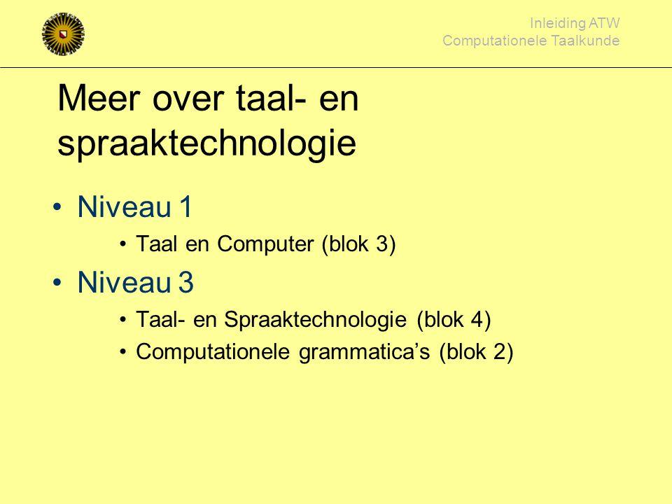 Inleiding ATW Computationele Taalkunde Opdrachten Zie de leeswijzer Aantal vragen uit het boek Vraag over spraaksynthese