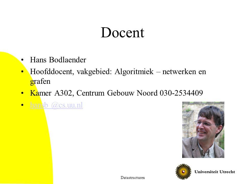 Docent Hans Bodlaender Hoofddocent, vakgebied: Algoritmiek – netwerken en grafen Kamer A302, Centrum Gebouw Noord 030-2534409 hansb @cs.uu.nl Datastructuren