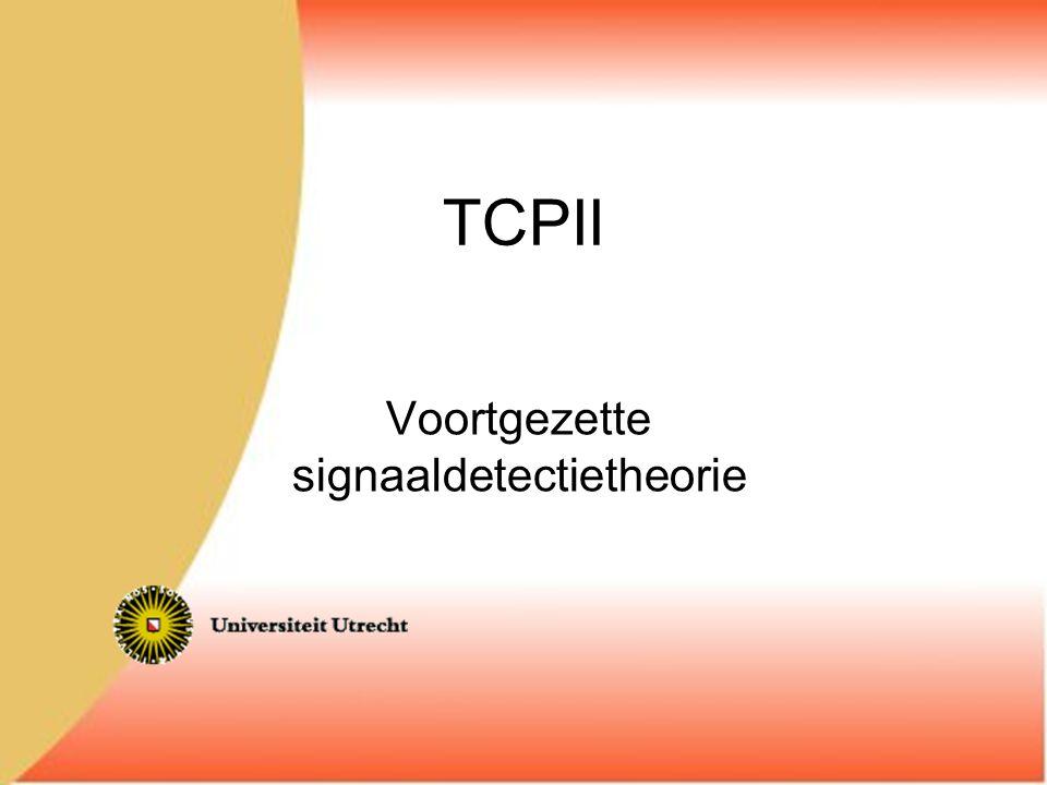 TCPII Voortgezette signaaldetectietheorie