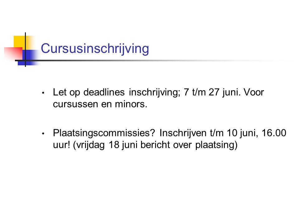 Cursusinschrijving Let op deadlines inschrijving; 7 t/m 27 juni.