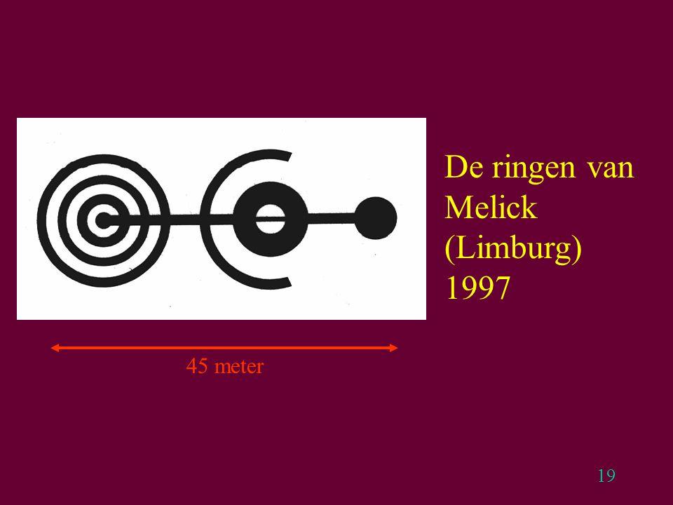 19 De ringen van Melick (Limburg) 1997 45 meter