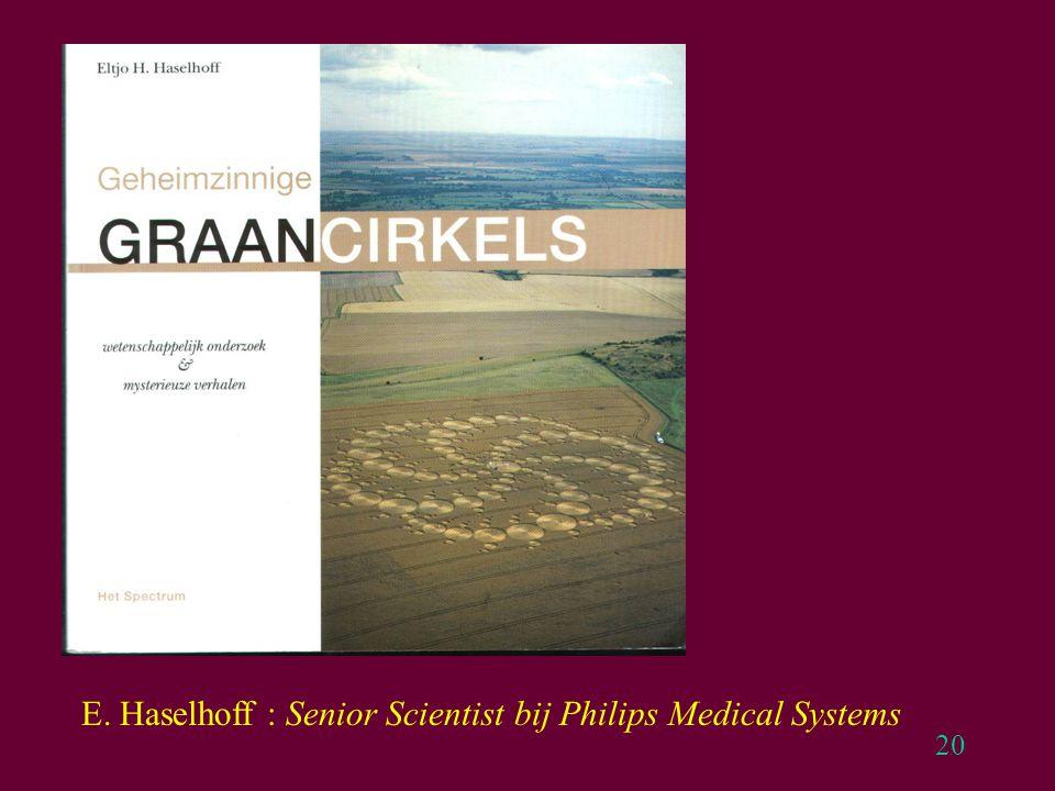 20 E. Haselhoff : Senior Scientist bij Philips Medical Systems