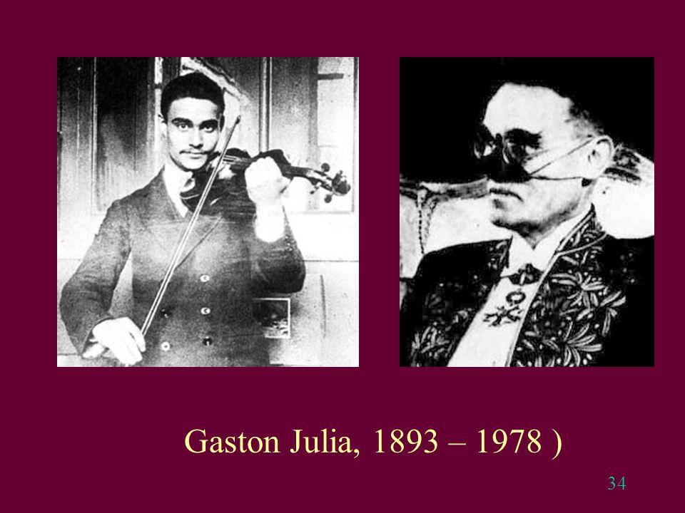 34 Gaston Julia, 1893 – 1978 )