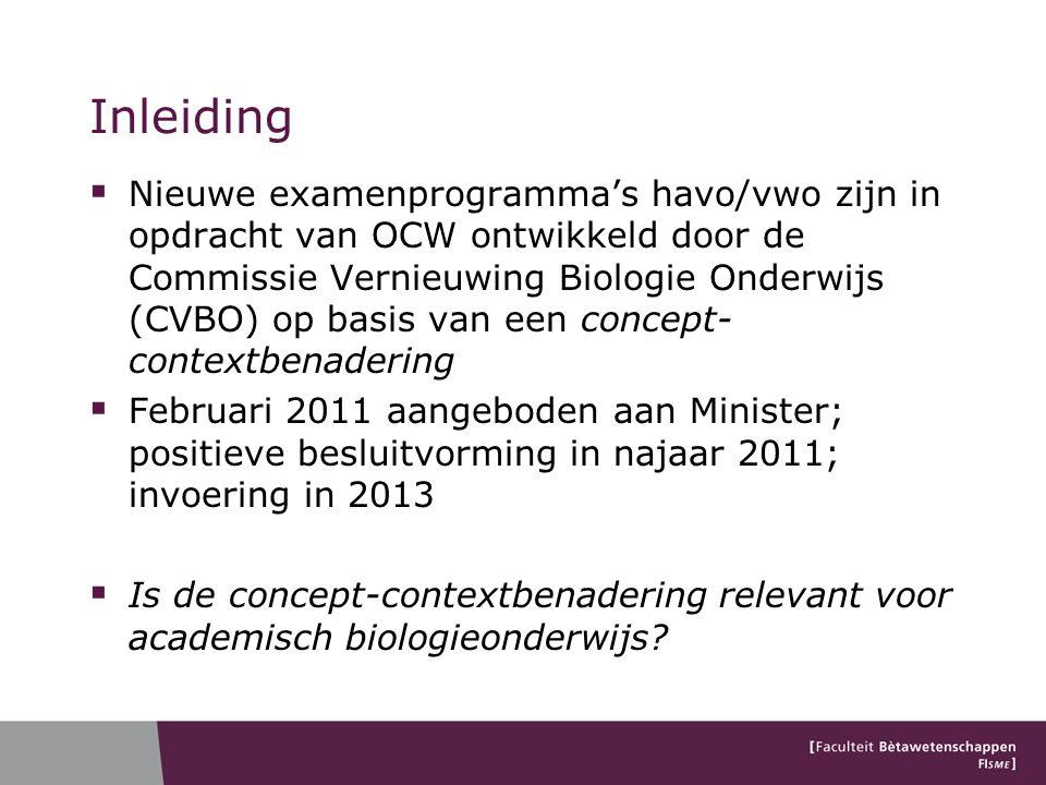 Inleiding  Nieuwe examenprogramma's havo/vwo zijn in opdracht van OCW ontwikkeld door de Commissie Vernieuwing Biologie Onderwijs (CVBO) op basis van