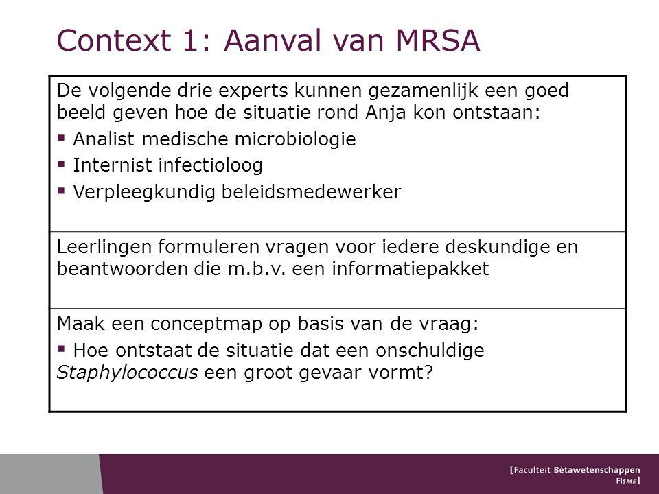 De volgende drie experts kunnen gezamenlijk een goed beeld geven hoe de situatie rond Anja kon ontstaan:  Analist medische microbiologie  Internist