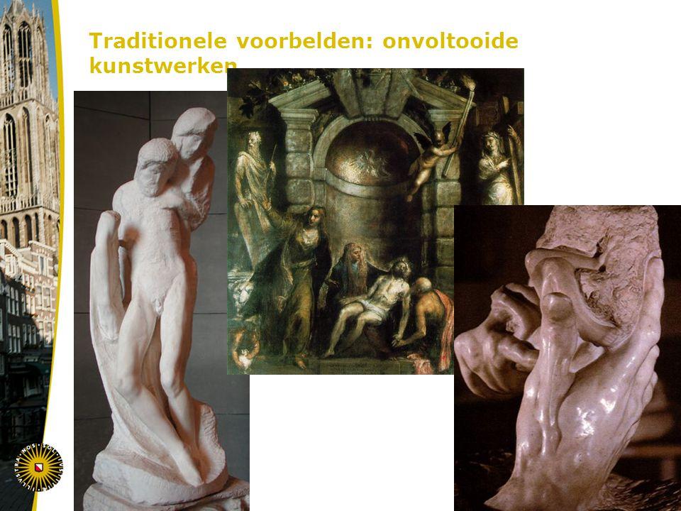 Traditionele voorbelden: onvoltooide kunstwerken