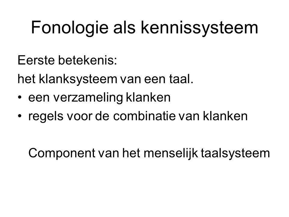 Fonologie als discipline Tweede betekenis: studie van het klanksysteem.