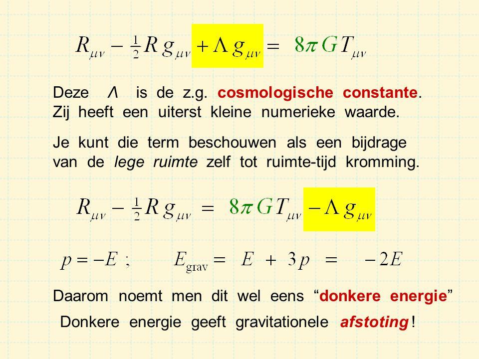 Deze Λ is de z.g.cosmologische constante. Zij heeft een uiterst kleine numerieke waarde.