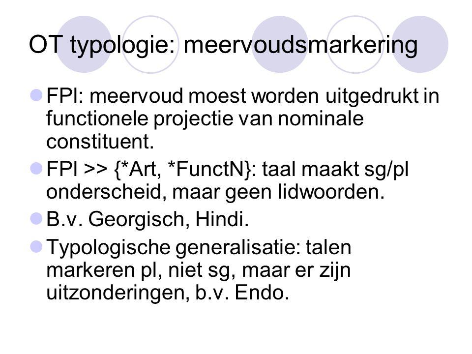 OT typologie: meervoudsmarkering FPl: meervoud moest worden uitgedrukt in functionele projectie van nominale constituent.