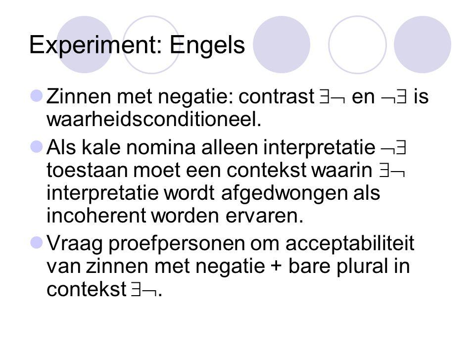 Experiment: Engels Zinnen met negatie: contrast  en  is waarheidsconditioneel.