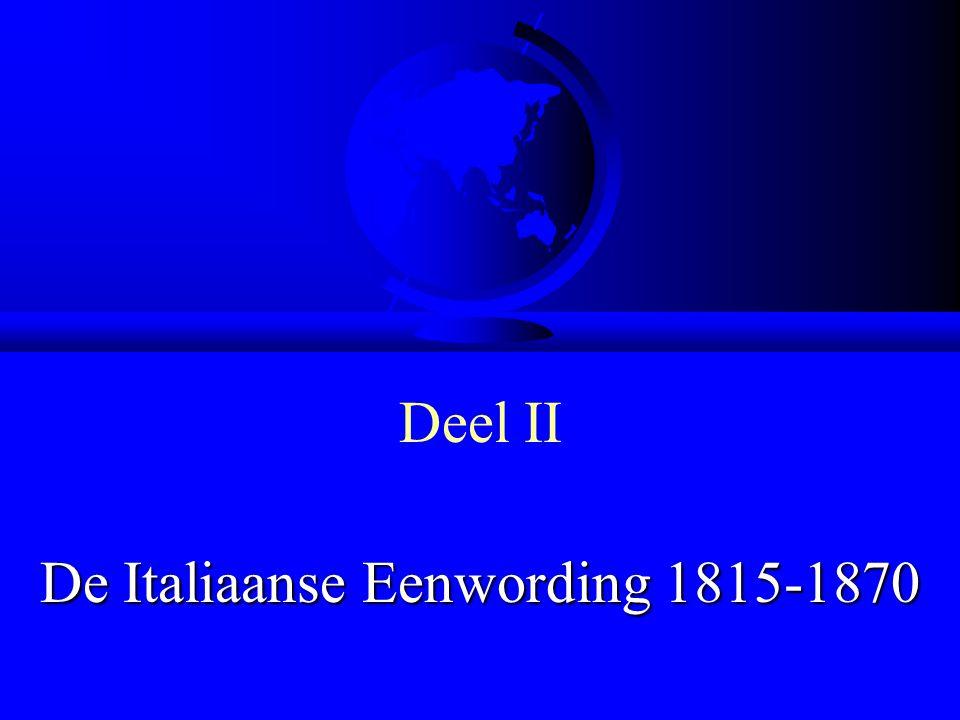 Deel II De Italiaanse Eenwording 1815-1870