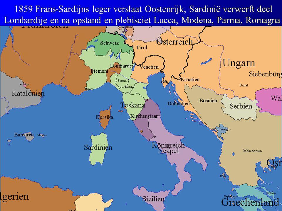 1859 Frans-Sardijns leger verslaat Oostenrijk, Sardinië verwerft deel Lombardije en na opstand en plebisciet Lucca, Modena, Parma, Romagna