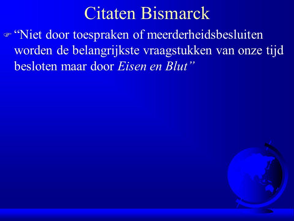 Citaten Bismarck F Niet door toespraken of meerderheidsbesluiten worden de belangrijkste vraagstukken van onze tijd besloten maar door Eisen en Blut