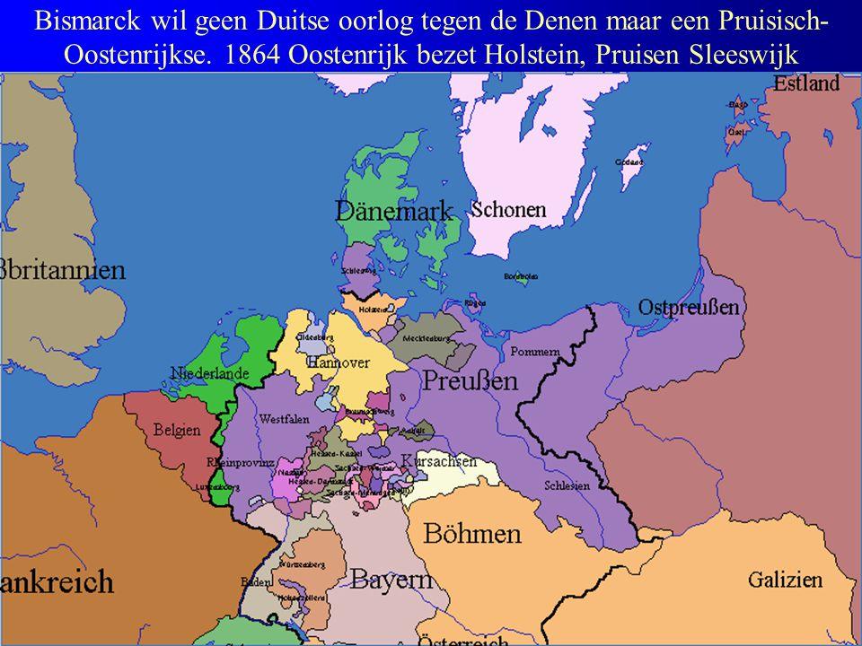 Bismarck wil geen Duitse oorlog tegen de Denen maar een Pruisisch- Oostenrijkse.