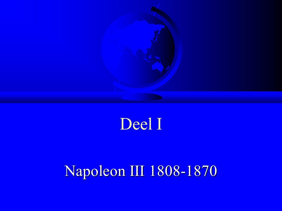 Deel I Napoleon III 1808-1870