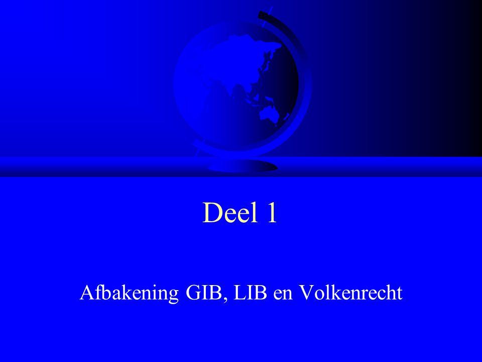 Deel 1 Afbakening GIB, LIB en Volkenrecht