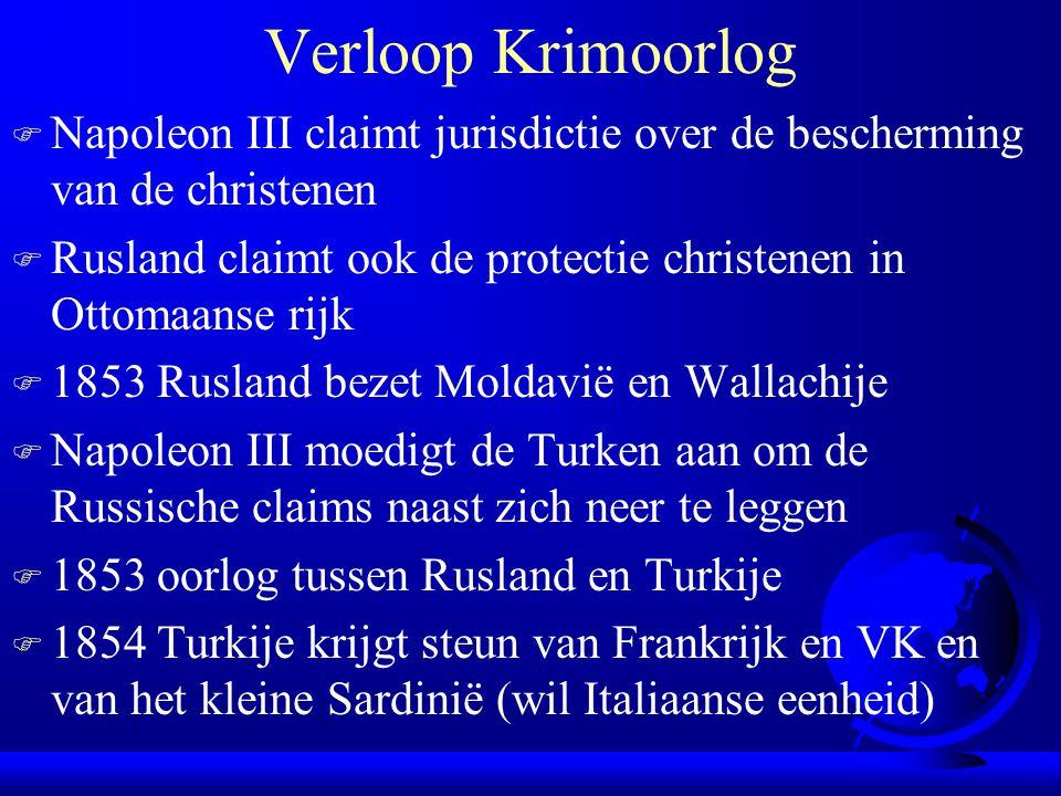 Verloop Krimoorlog F Napoleon III claimt jurisdictie over de bescherming van de christenen F Rusland claimt ook de protectie christenen in Ottomaanse