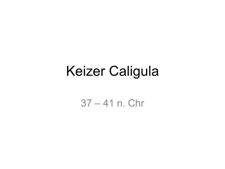 Keizer Caligula 37 – 41 n. Chr