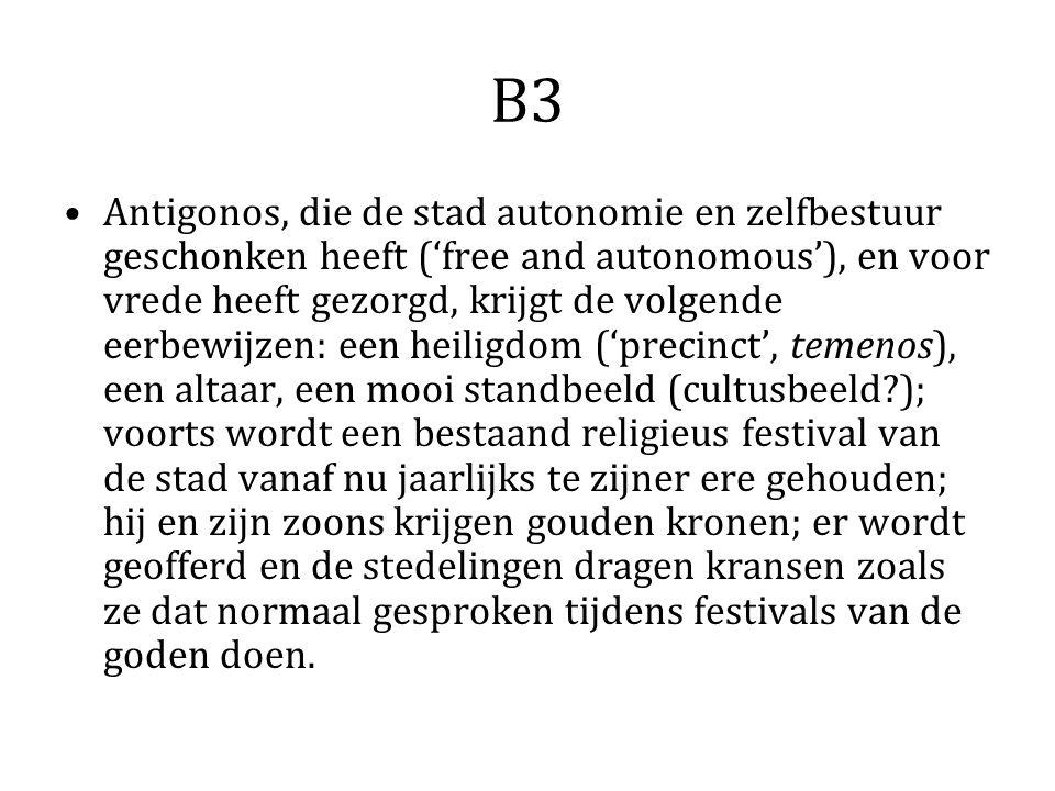 B3 Antigonos, die de stad autonomie en zelfbestuur geschonken heeft ('free and autonomous'), en voor vrede heeft gezorgd, krijgt de volgende eerbewijz