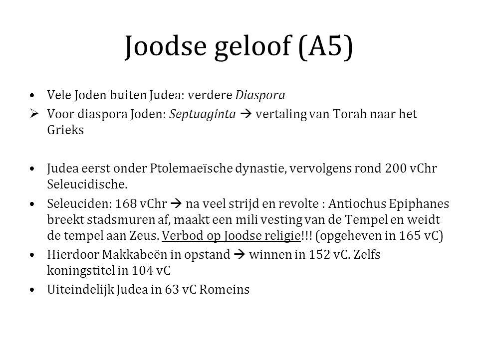 Joodse geloof (A5) Vele Joden buiten Judea: verdere Diaspora  Voor diaspora Joden: Septuaginta  vertaling van Torah naar het Grieks Judea eerst onde