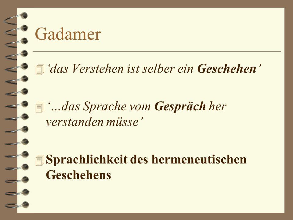 Gadamer (1900 - 2002) 4 'Sein das verstanden werden kann, ist Sprache' 4 de 'taal' wordt daarbij niet opgevat als levenloze structuur maar als: – leve