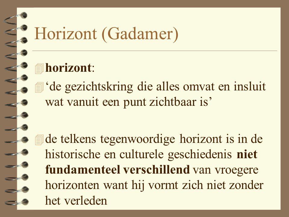 Gadamer: horizontversmelting 4 historische afstand tussen lezer en tekst: 4 - Dilthey: overspringen door invoelen 4 - Gadamer: horizontversmelting