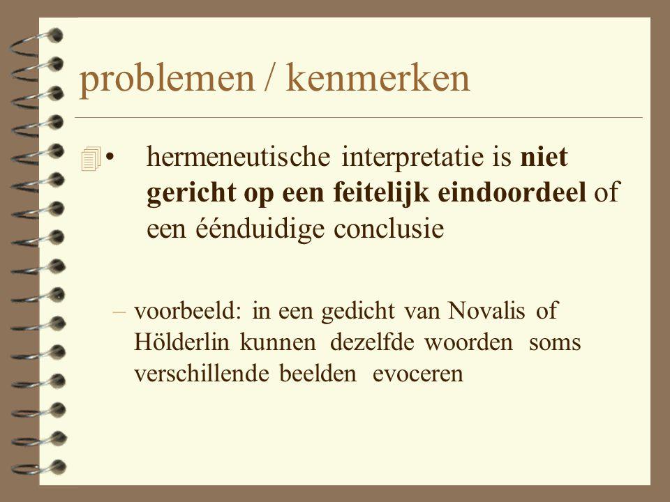 versmelting 4 De hermeneutische activiteit is: 4 een min of meer bewuste confrontatie met de traditie, die in de uitvoering van het Verstehen een same