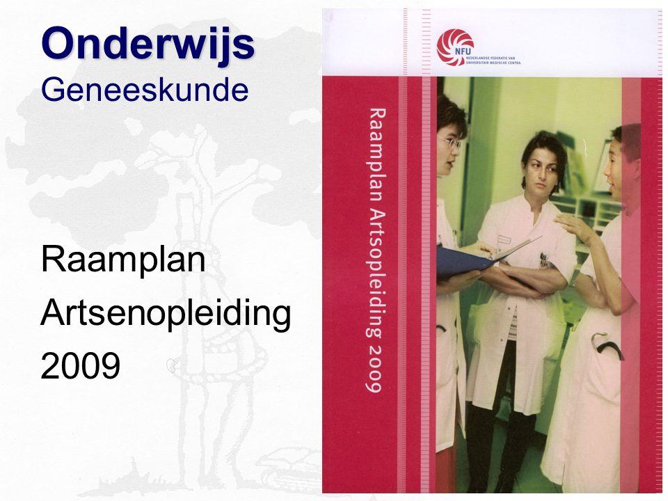 Onderwijs Onderwijs Geneeskunde Raamplan Artsenopleiding 2009