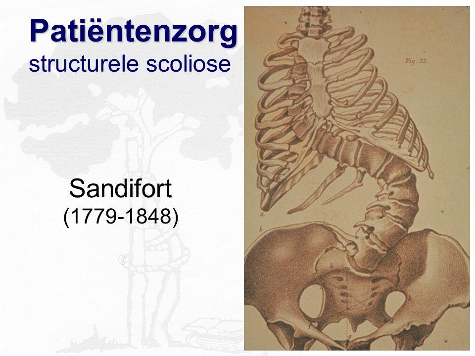 Patiëntenzorg Patiëntenzorg structurele scoliose Sandifort (1779-1848)