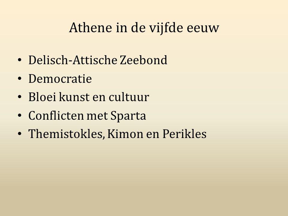 Athene in de vijfde eeuw Delisch-Attische Zeebond Democratie Bloei kunst en cultuur Conflicten met Sparta Themistokles, Kimon en Perikles